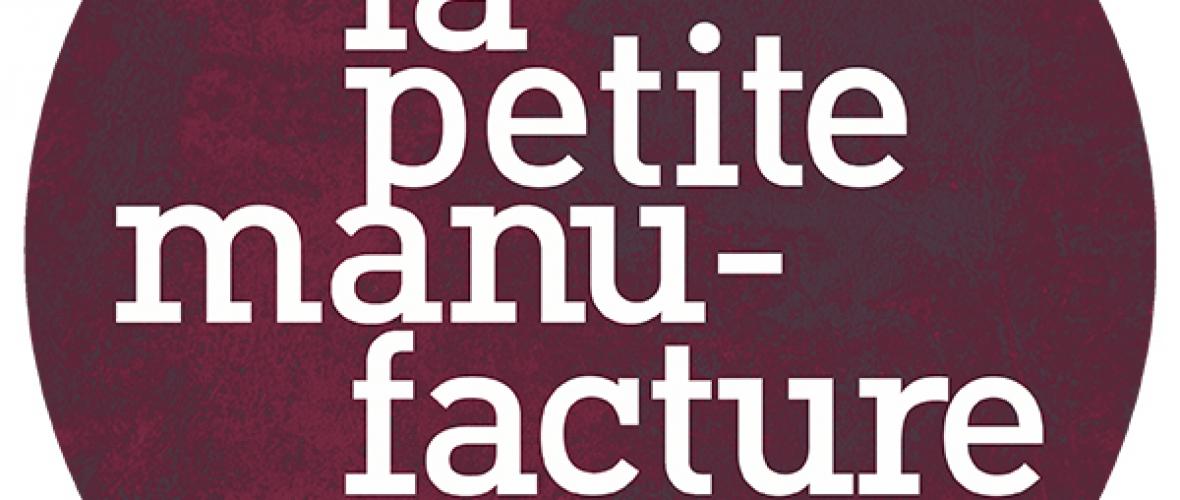 La Petite Manufacture<br />Neuchatel (NE)
